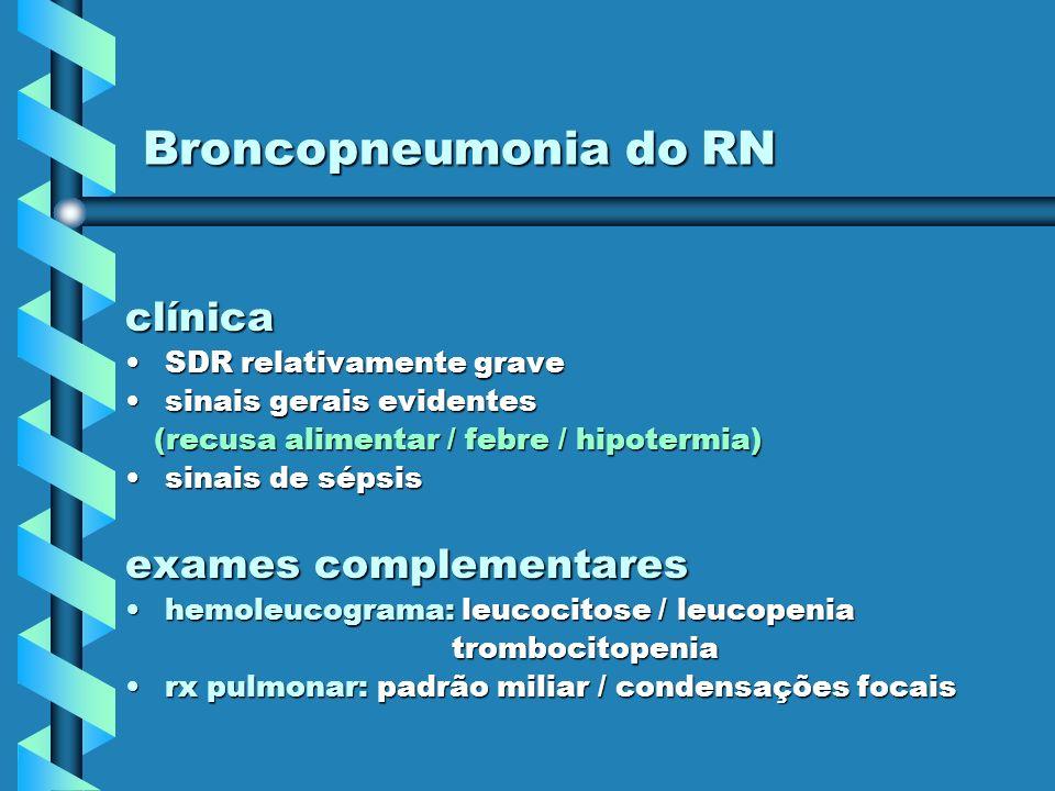 Broncopneumonia do RN clínica exames complementares