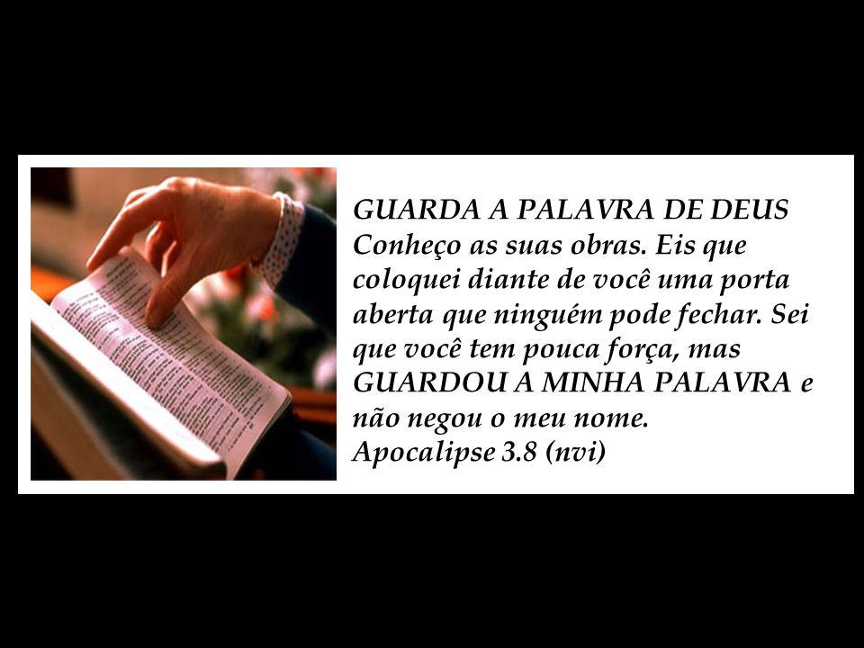 GUARDA A PALAVRA DE DEUS