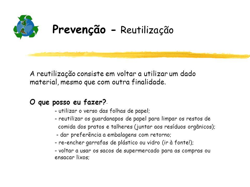 Prevenção - Reutilização