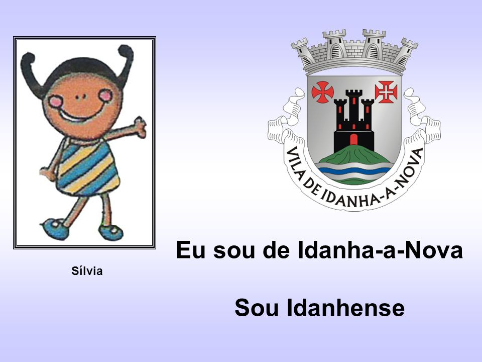 Eu sou de Idanha-a-Nova Sou Idanhense