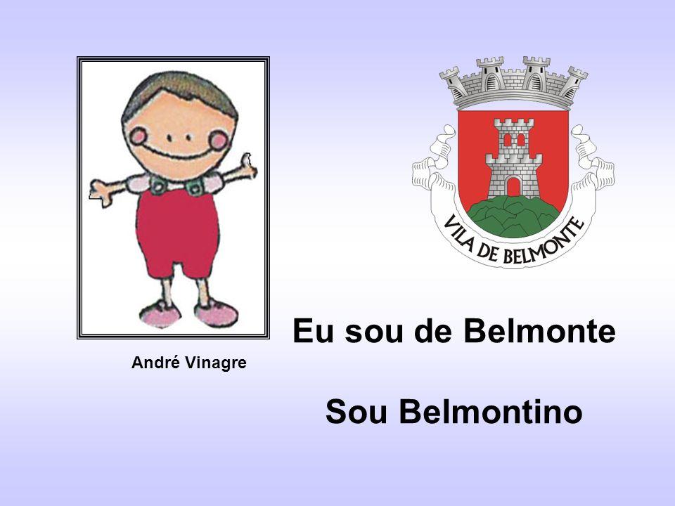 Eu sou de Belmonte Sou Belmontino