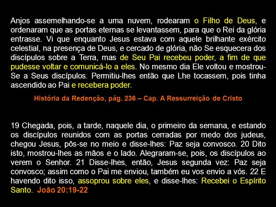 História da Redenção, pág. 236 – Cap. A Ressurreição de Cristo