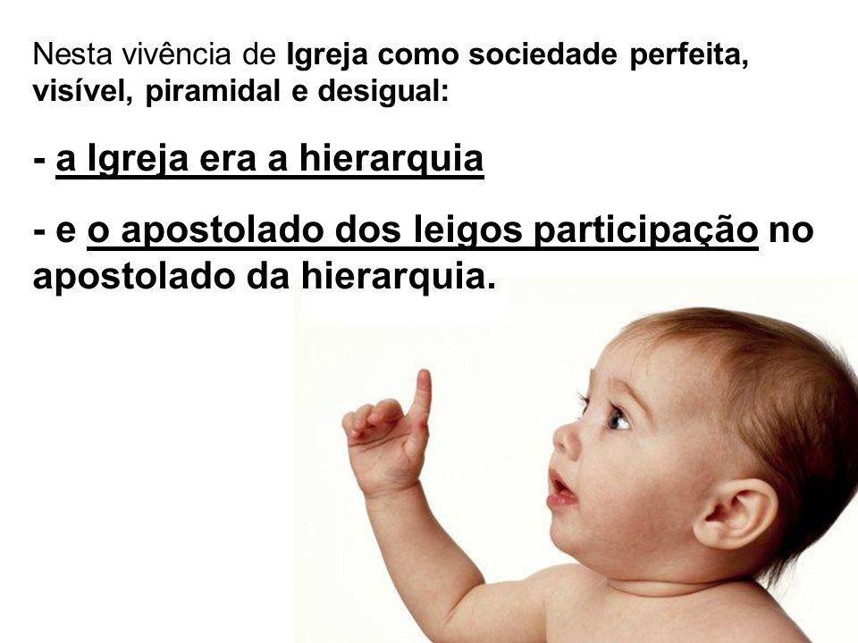 - a Igreja era a hierarquia
