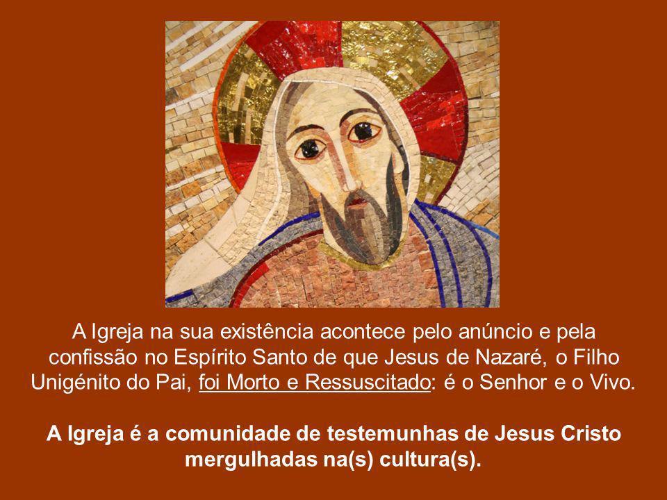 A Igreja na sua existência acontece pelo anúncio e pela confissão no Espírito Santo de que Jesus de Nazaré, o Filho Unigénito do Pai, foi Morto e Ressuscitado: é o Senhor e o Vivo.