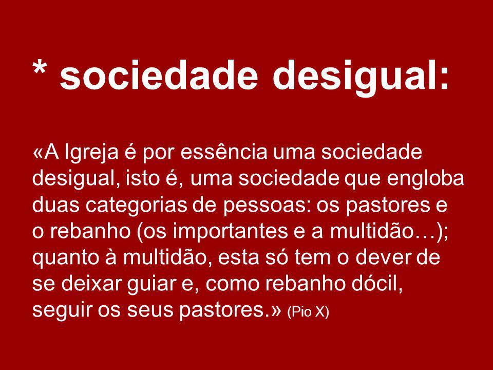 * sociedade desigual: