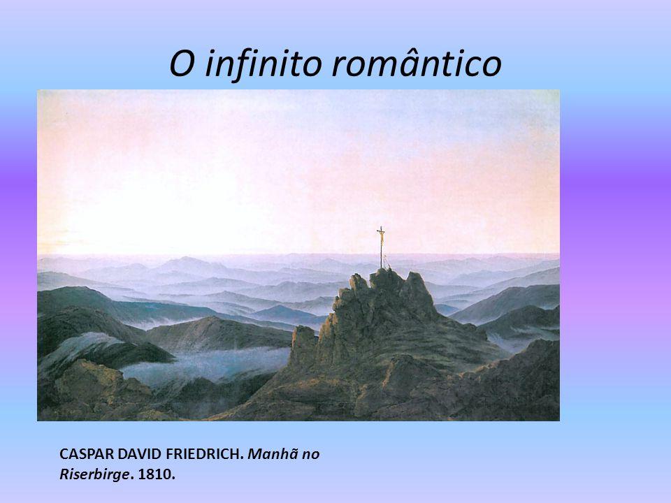 O infinito romântico CASPAR DAVID FRIEDRICH. Manhã no Riserbirge. 1810.