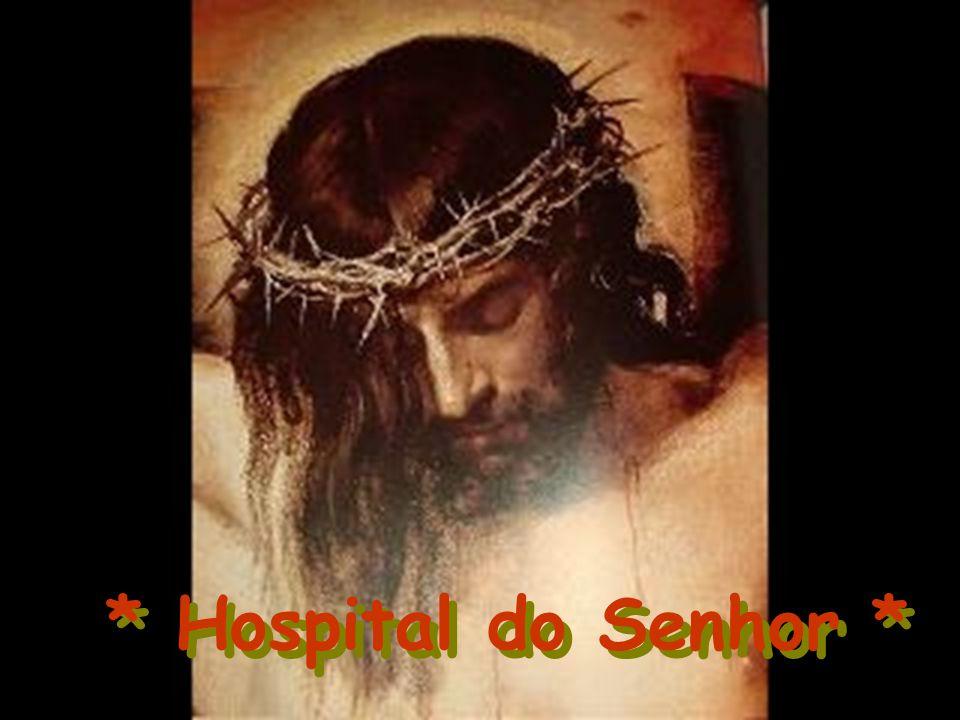 * Hospital do Senhor *