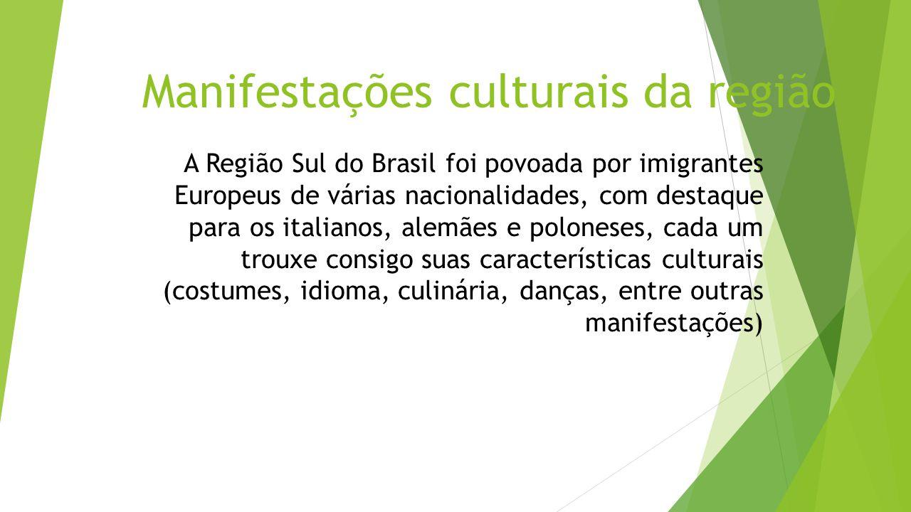 Manifestações culturais da região