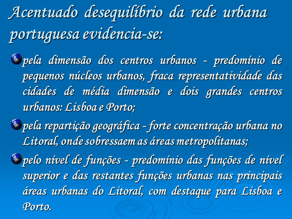 Acentuado desequilíbrio da rede urbana portuguesa evidencia-se: