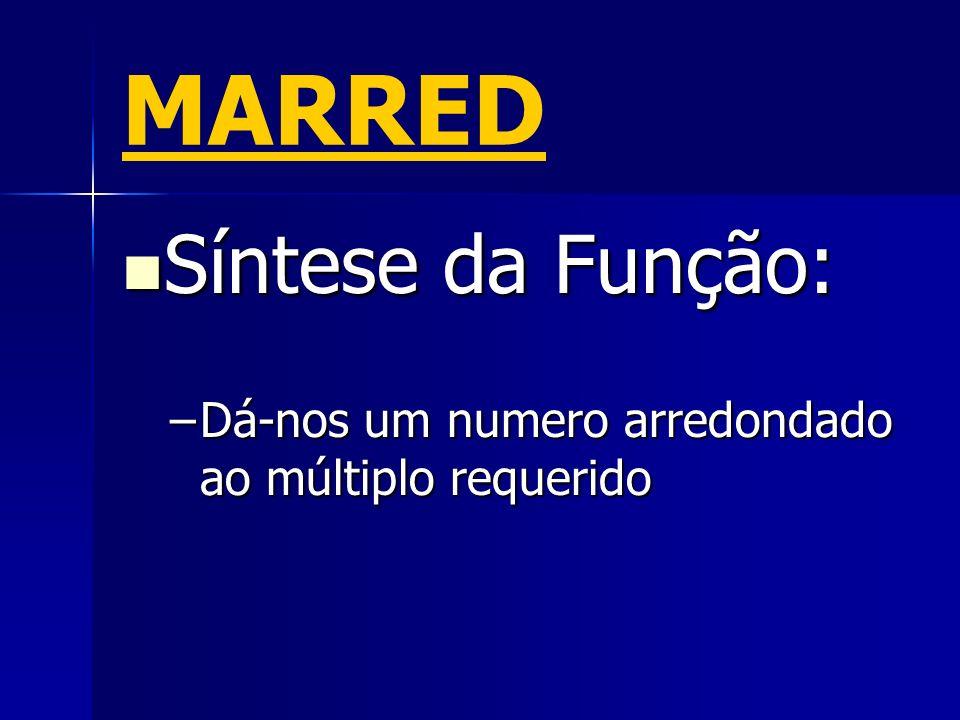 MARRED Síntese da Função: