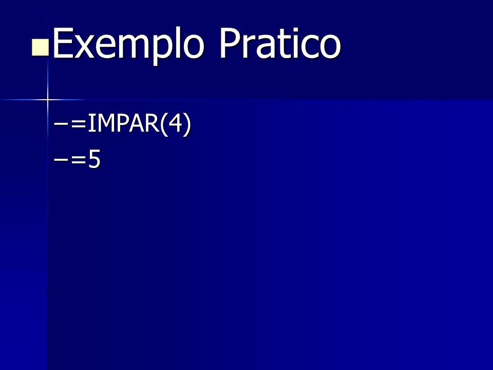 Exemplo Pratico =IMPAR(4) =5