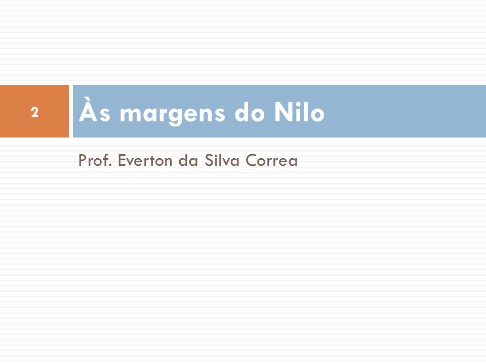 Às margens do Nilo Prof. Everton da Silva Correa