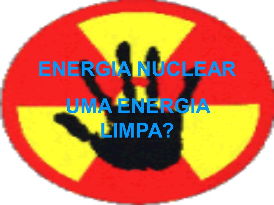 ENERGIA NUCLEAR UMA ENERGIA LIMPA