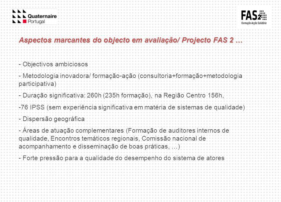 Aspectos marcantes do objecto em avaliação/ Projecto FAS 2 …