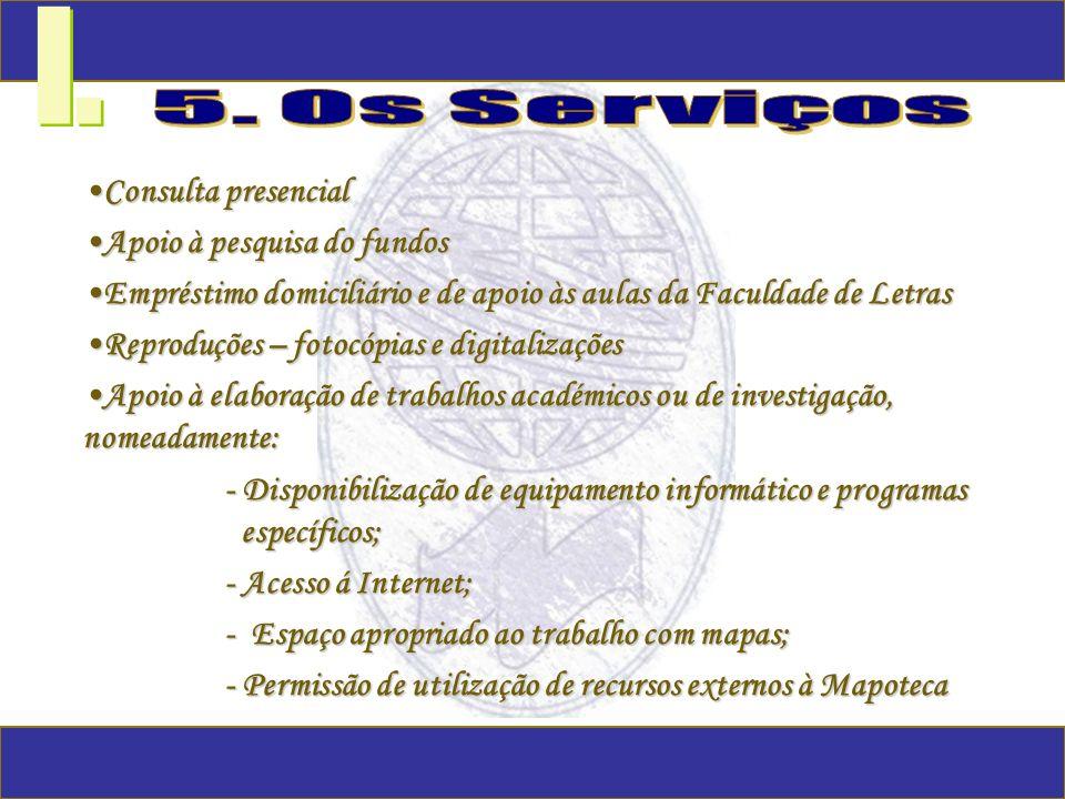 I. 5. Os Serviços Consulta presencial Apoio à pesquisa do fundos