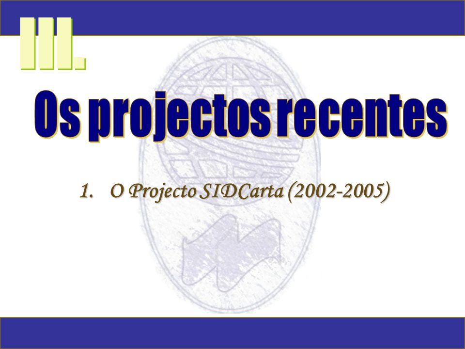 1. O Projecto SIDCarta (2002-2005)