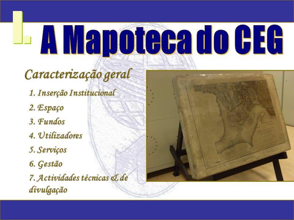 I. A Mapoteca do CEG Caracterização geral 1. Inserção Institucional