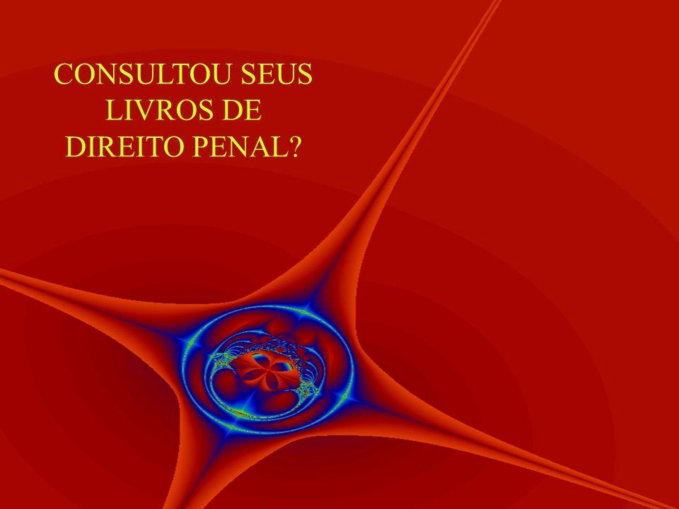 CONSULTOU SEUS LIVROS DE DIREITO PENAL