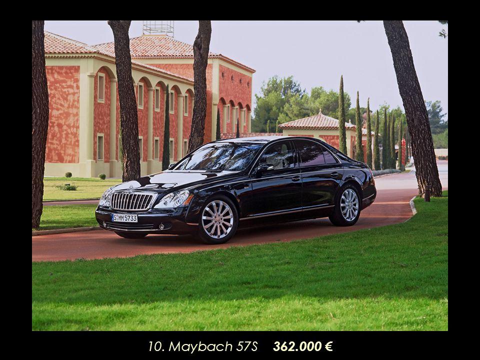 10. Maybach 57S 362.000 €