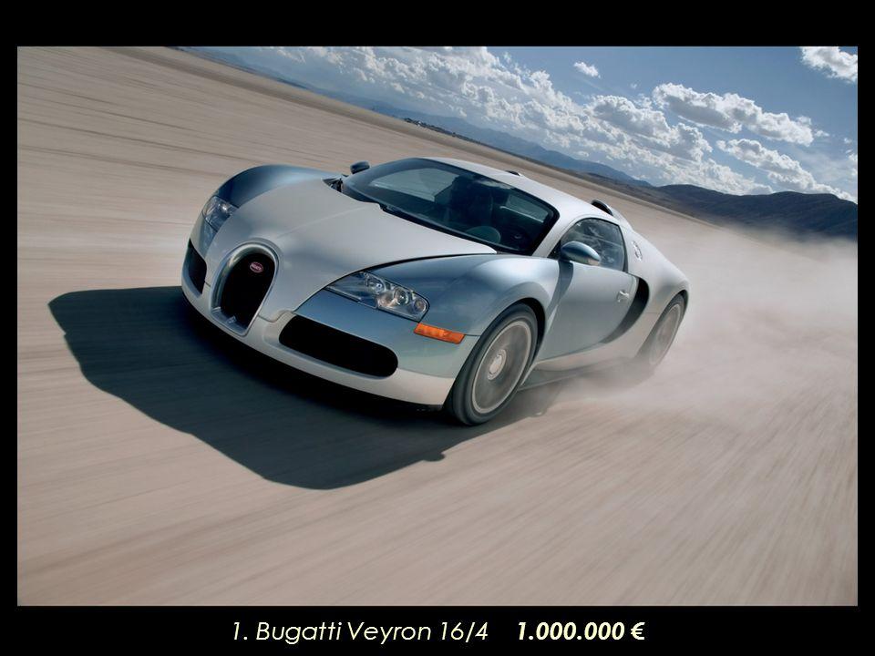 1. Bugatti Veyron 16/4 1.000.000 €