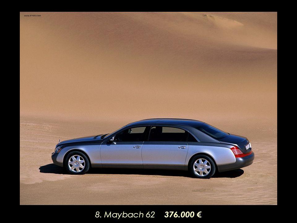 8. Maybach 62 376.000 €