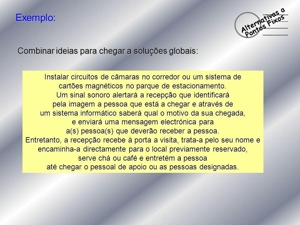 Exemplo: Combinar ideias para chegar a soluções globais: