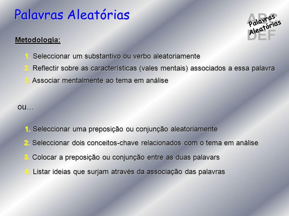 ABC DEF Palavras Aleatórias ou... Metodologia: