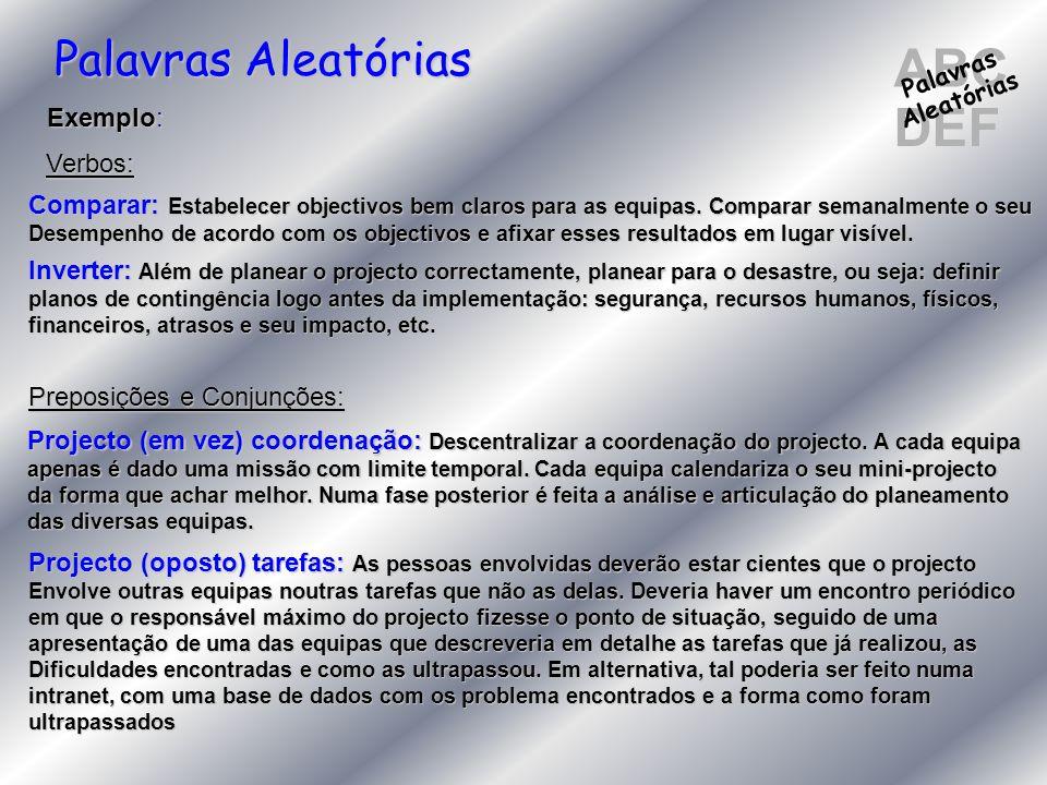ABC DEF Palavras Aleatórias Exemplo: Verbos: