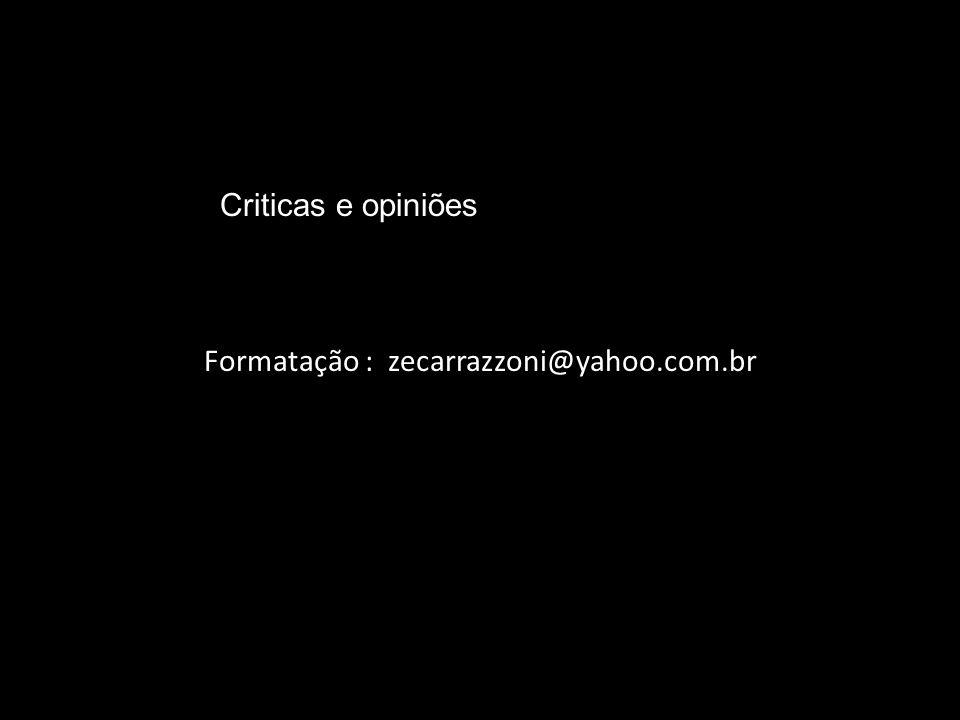 Formatação : zecarrazzoni@yahoo.com.br