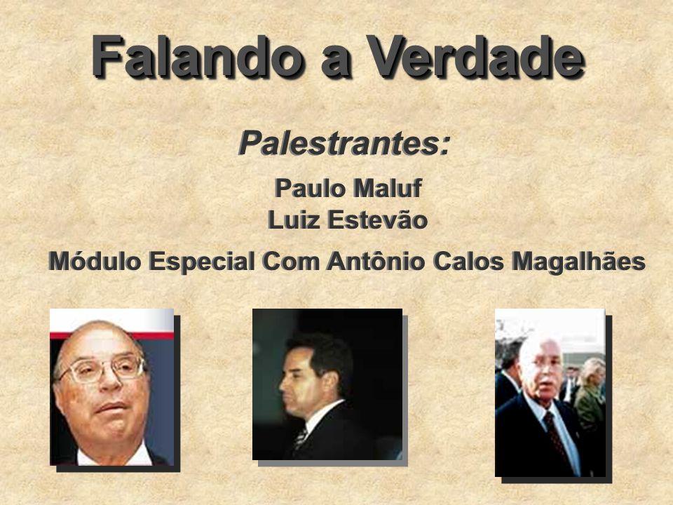 Módulo Especial Com Antônio Calos Magalhães