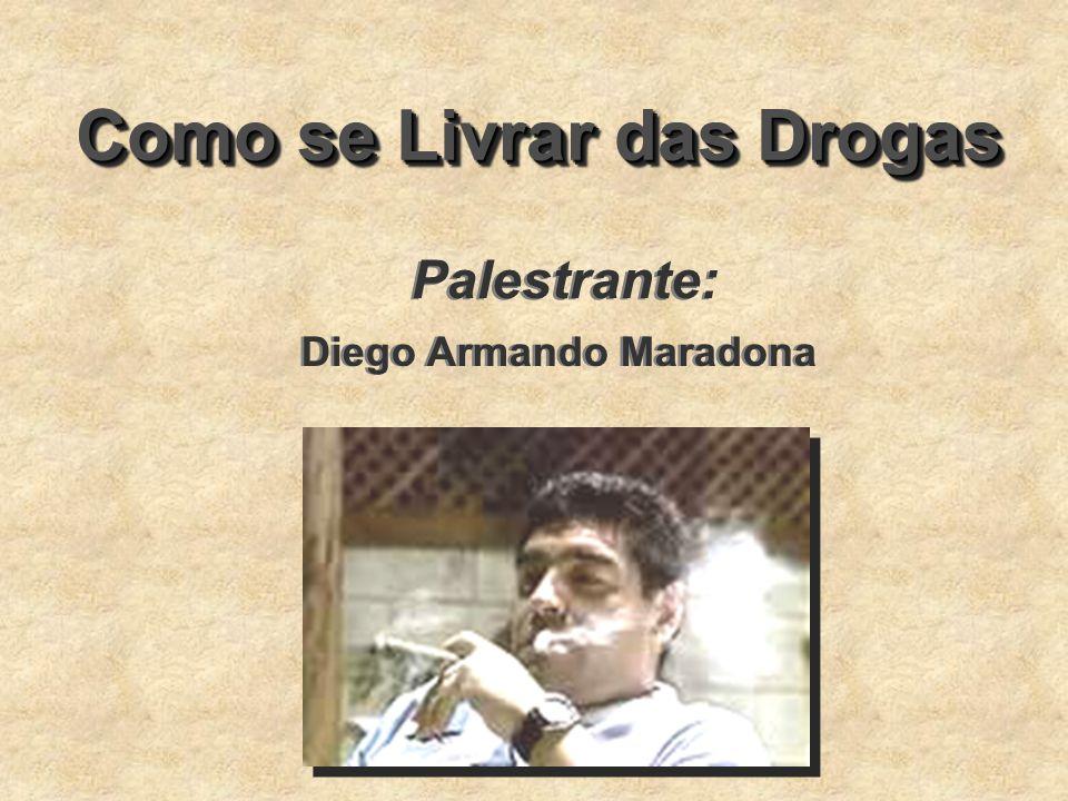 Como se Livrar das Drogas Diego Armando Maradona