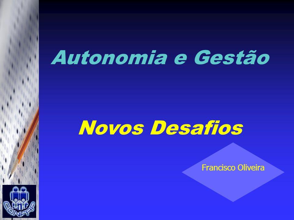 Autonomia e Gestão Novos Desafios