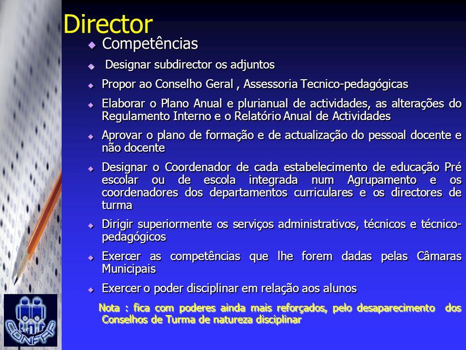 Director Competências Designar subdirector os adjuntos