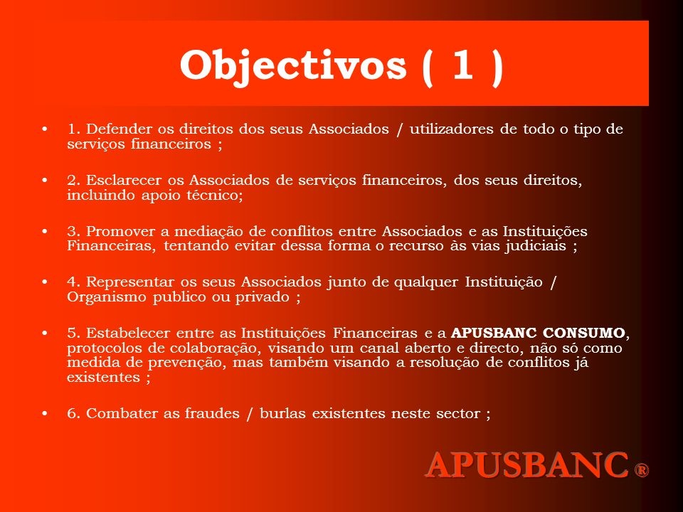 Objectivos ( 1 ) APUSBANC ®