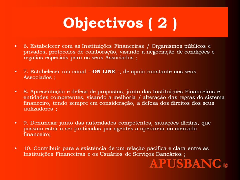 Objectivos ( 2 ) APUSBANC ®