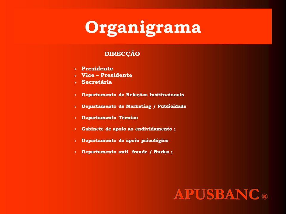 Organigrama APUSBANC ® Presidente Vice – Presidente Secretária