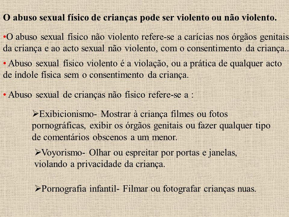 O abuso sexual físico de crianças pode ser violento ou não violento.