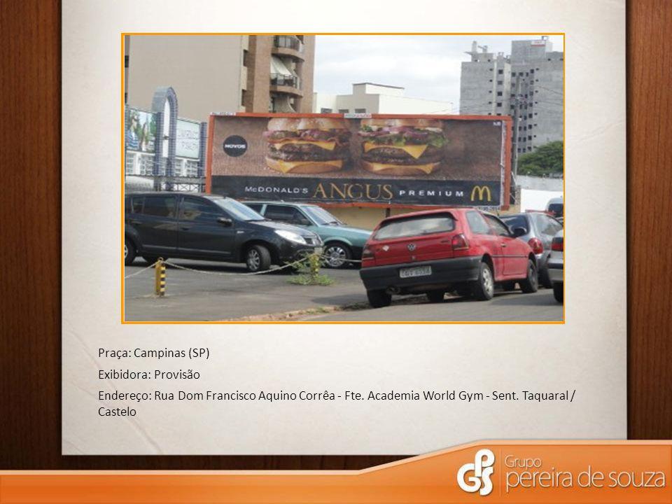 Praça: Campinas (SP) Exibidora: Provisão. Endereço: Rua Dom Francisco Aquino Corrêa - Fte.