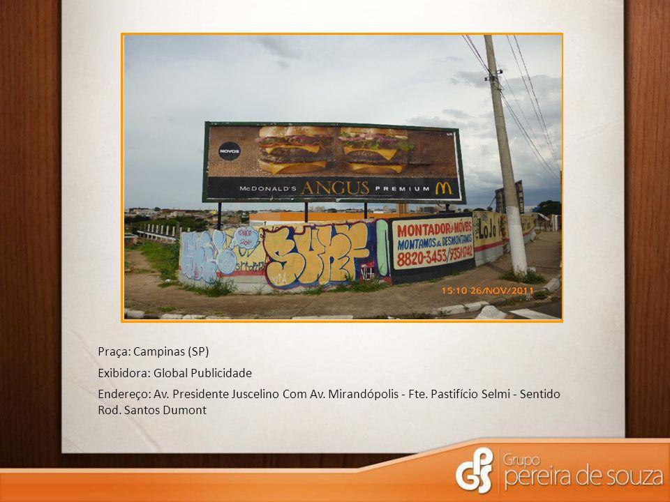 Praça: Campinas (SP) Exibidora: Global Publicidade.