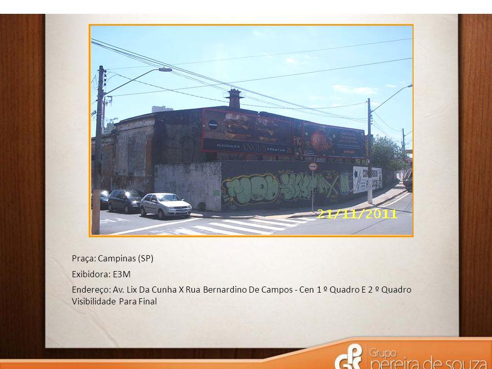 Praça: Campinas (SP) Exibidora: E3M. Endereço: Av.