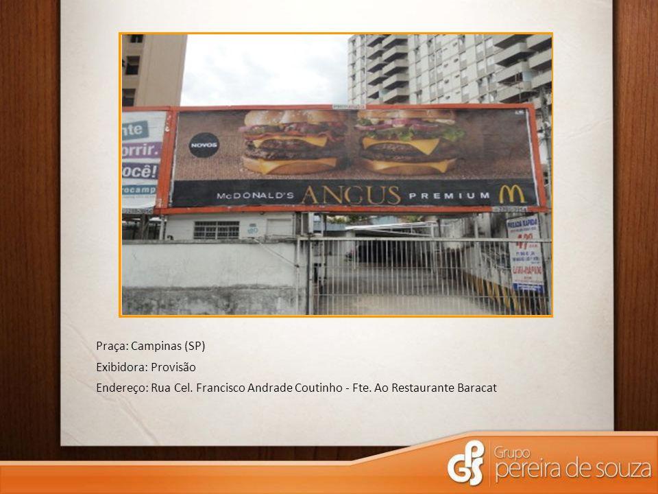 Praça: Campinas (SP) Exibidora: Provisão. Endereço: Rua Cel.