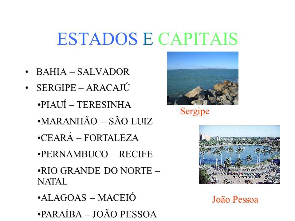 ESTADOS E CAPITAIS BAHIA – SALVADOR SERGIPE – ARACAJÚ