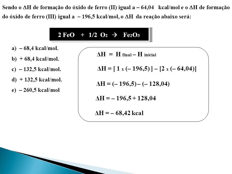 2 FeO + 1/2 O2  Fe2O3 ΔH = H final – H inicial