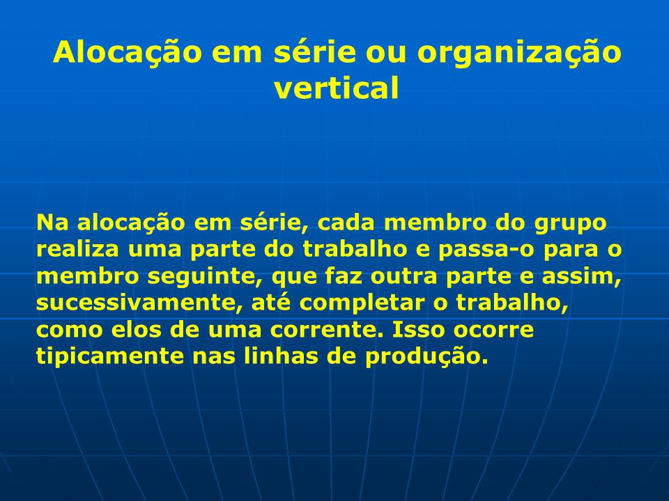 Alocação em série ou organização vertical