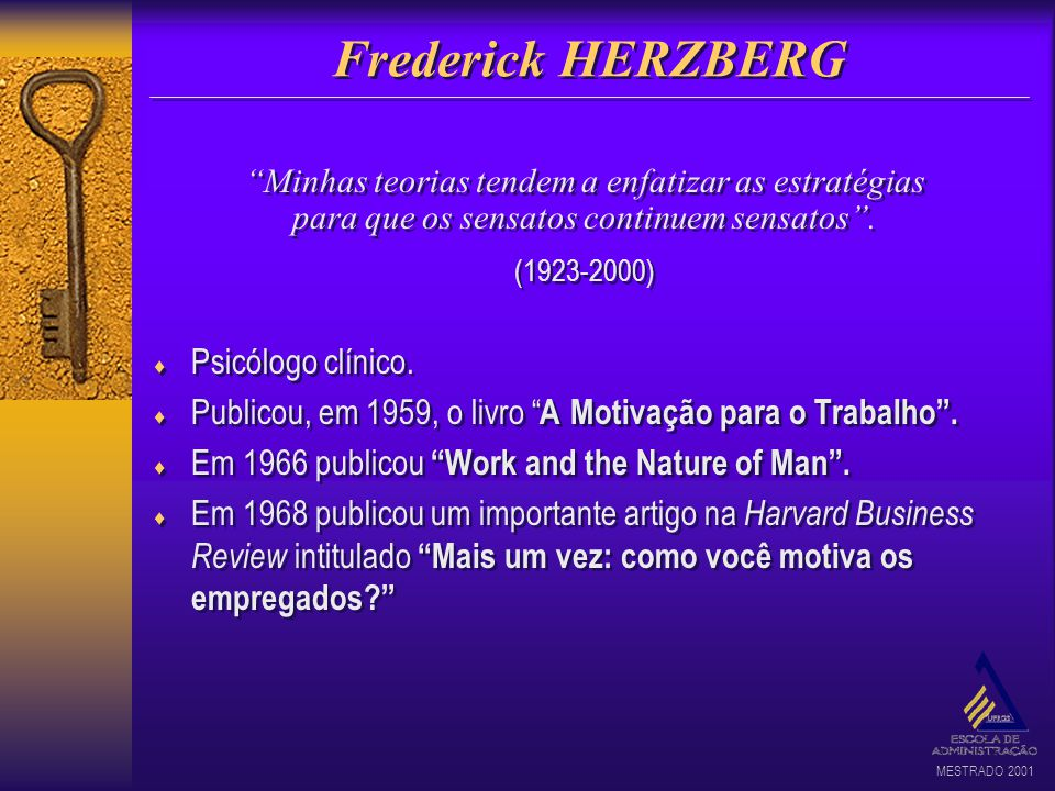 Frederick HERZBERG Psicólogo clínico.