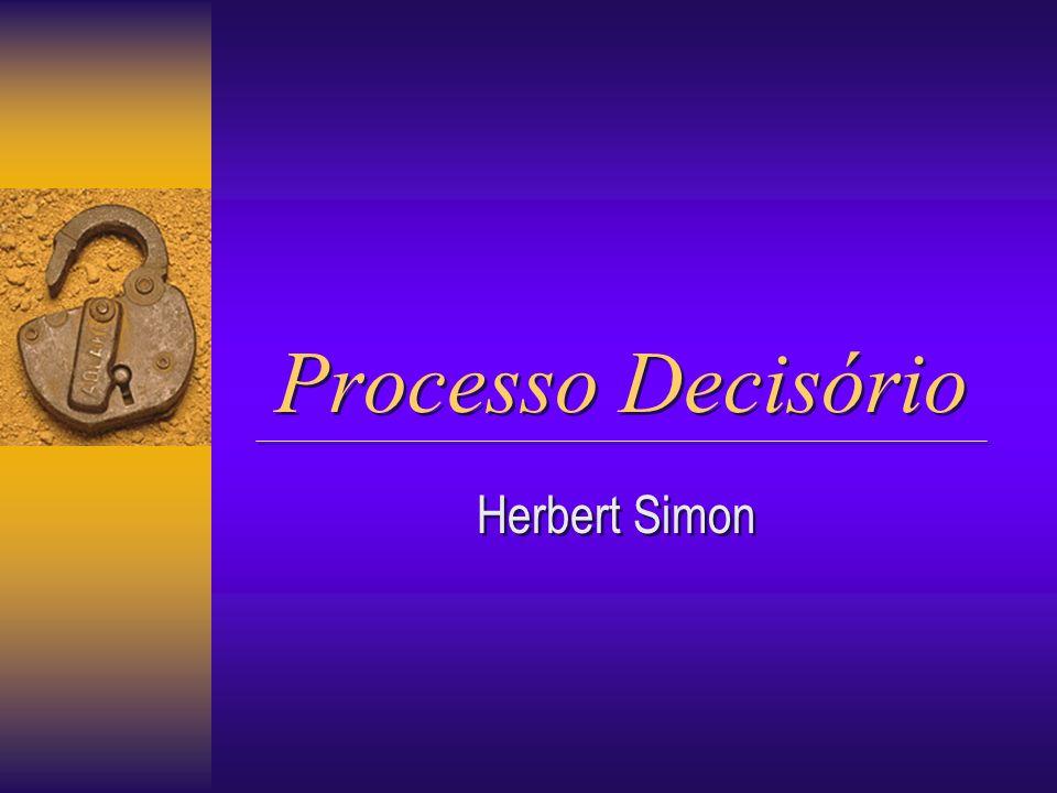 Processo Decisório Herbert Simon