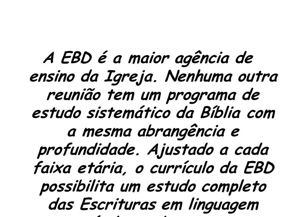 A EBD é a maior agência de ensino da Igreja