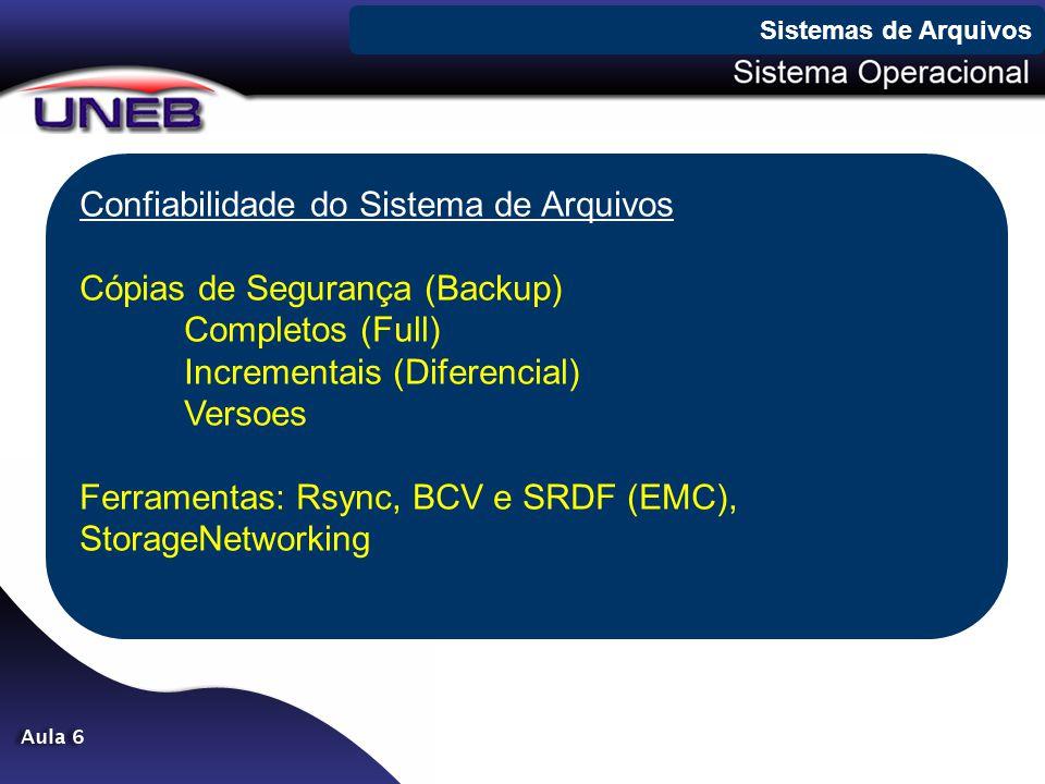 Confiabilidade do Sistema de Arquivos Cópias de Segurança (Backup)