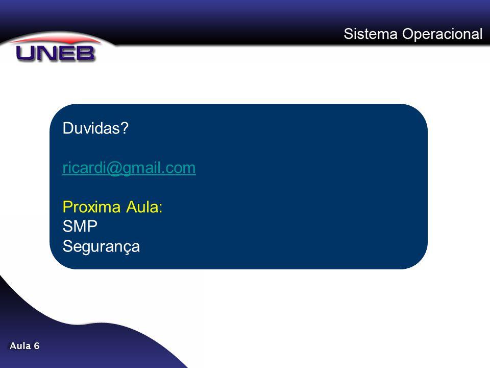 Duvidas ricardi@gmail.com Proxima Aula: SMP Segurança