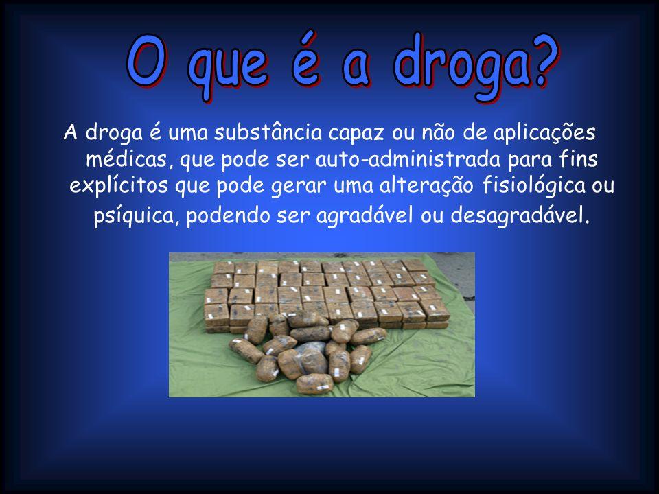 O que é a droga